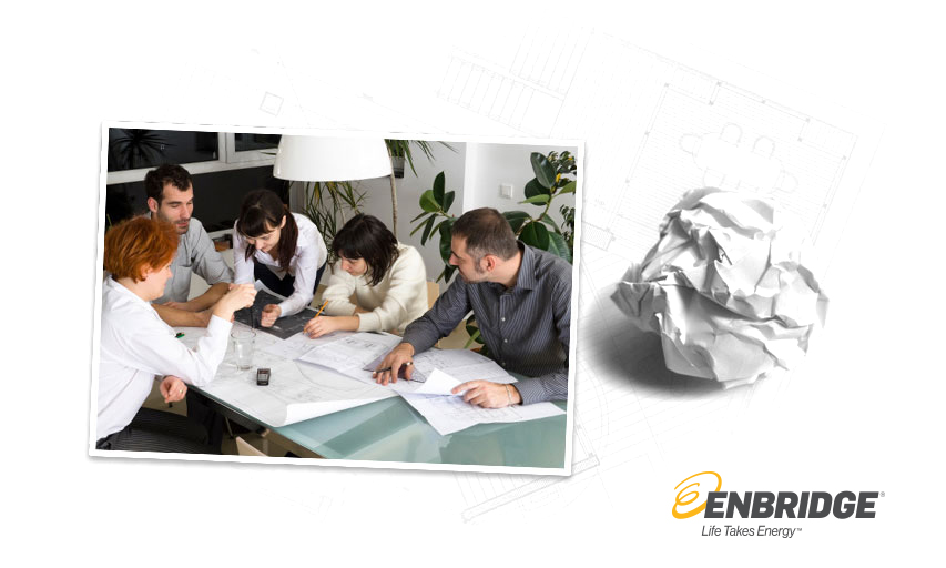 Construction blueprints with a crumpled piece of paper, Enbridge Life Takes Energy logo and a photo of 5 people sitting around a table in a meeting.